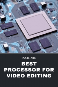 Best Processor for Video Editing Professional and Beginners