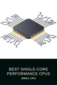 Best Single-Core Performance CPUs