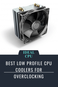 Best Low Profile CPU Coolers for Overclocking