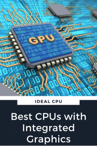 Best CPUs with Integrated Graphics