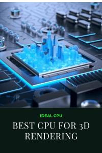 Best CPU for 3D Rendering
