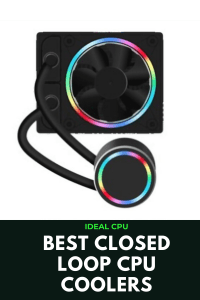Best Closed Loop CPU Coolers to Have